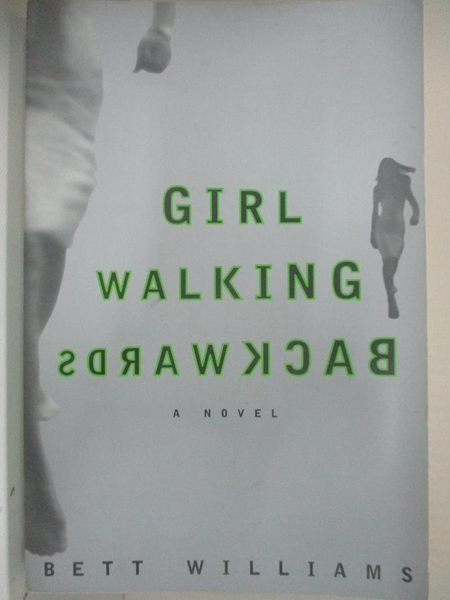 【書寶二手書T1/原文小說_BC8】Girl Walking Backwards_Williams, Bett