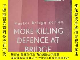 二手書博民逛書店MORE罕見KILLING DEFENCE AT BRIDGE英