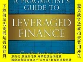 二手書博民逛書店A罕見Pragmatist s Guide To Leveraged Finance: Credit Analys