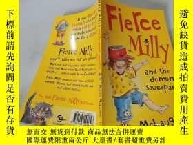二手書博民逛書店Fierce罕見Milly and the demon saucepan:兇猛的米莉和惡魔的平底鍋Y20039