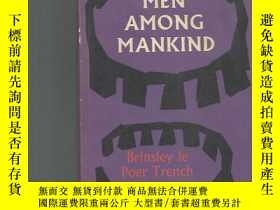 二手書博民逛書店【英文原版】MEN罕見AMONG MANKIND 書目請看圖Y16623 出版1962
