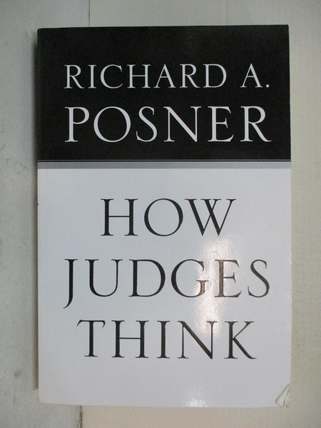 【書寶二手書T1/財經企管_D2X】How Judges Think_Posner, Richard A.
