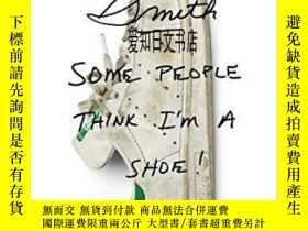 二手書博民逛書店【罕見】Stan Smith: Some People Think I m A Shoe 2018年出版Y17