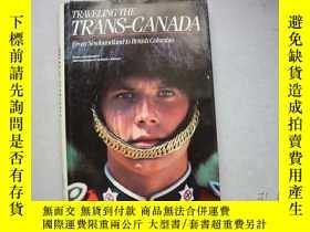 二手書博民逛書店Traveling罕見the Trans-Canada【精裝】Y