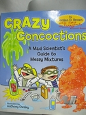 【書寶二手書T3/動植物_PKR】Crazy Concoctions: A Mad Scientist's Guide
