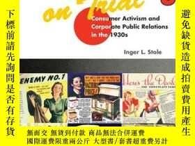 二手書博民逛書店Advertising罕見on Trial: Consumer Activism and Corporate Pu