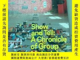 二手書博民逛書店Show罕見and Tell:A Chronicle of Group MaterialY422193 Fou