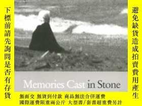 二手書博民逛書店Memories罕見Cast In Stone : The Re