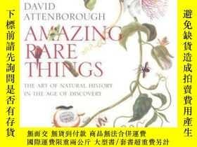 二手書博民逛書店Amazing罕見Rare Things: Art of Natural HistY237948 David