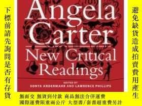 二手書博民逛書店Angela罕見Carter: New Critical Readings-安吉拉·卡特:新的批判性解讀Y43