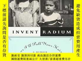 二手書博民逛書店Invent罕見Radium Or I ll Pull Your HairY256260 D Drucker