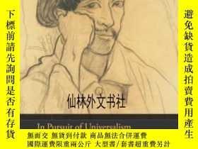 二手書博民逛書店【罕見】2010年出版 In Pursuit Of UniversalismY27248 Alicia Vol