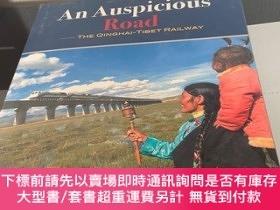 二手書博民逛書店An罕見Auspicious Road-THE QINGHAI-TIBET RAILWAY (精裝)三面刷銀Y