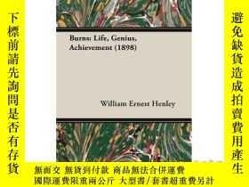 二手書博民逛書店Burns:罕見Life, Genius, Achievement-伯恩斯:生活,天才,成就Y465786 W