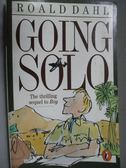 【書寶二手書T5/原文小說_LAT】Going Solo_Roald Dahl