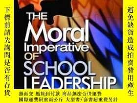 二手書博民逛書店The罕見Moral Imperative Of School Leadership-學校領導的道德要求Y43