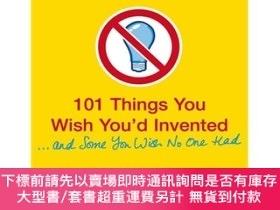 二手書博民逛書店101罕見Things You Wish You'd Invented ... and Some You Wish