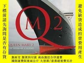 二手書博民逛書店Queen罕見Mary 2: The Birth of a Legend-瑪麗女王2:傳奇的誕生Y443421
