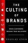 二手書博民逛書店 《The Culting of Brands: When Customers Become True Believers》 R2Y ISBN:1591840279│Atkin