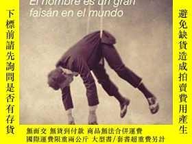 二手書博民逛書店El罕見Hombre Es Un Gran Faisan En El Mundo   The Passport (