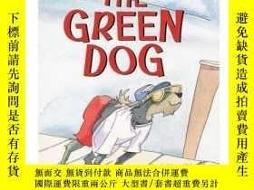 二手書博民逛書店The罕見Green Dog: A Mostly True Story-綠狗:一個幾乎真實的故事Y346464