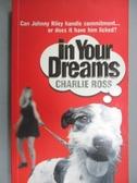 【書寶二手書T9/原文小說_ISC】In your dreams_Charlie Ross