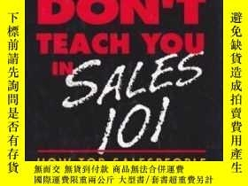 二手書博民逛書店What罕見They Don t Teach You In Sales 101Y307751 Steven R