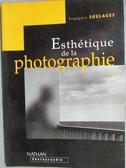 【書寶二手書T8/攝影_MOM】Esthetique de la photographie