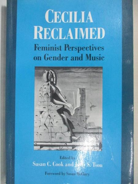 【書寶二手書T1/音樂_DTV】Cecilia Reclaimed: Feminist Perspectives on…