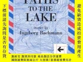 二手書博民逛書店Three罕見Paths To The Lake-通往湖的三條路Y436638 Ingeborg Bachma