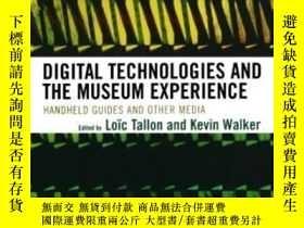 二手書博民逛書店Digital罕見Technologies And The Museum ExperienceY255562