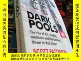 二手書博民逛書店Dark罕見Pools: The rise of A.I. tr