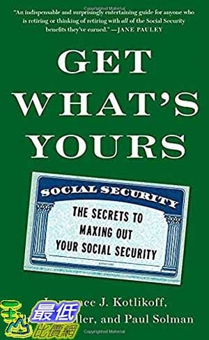 [104美國直購] 2015 美國暢銷書排行榜 Get What s Yours: The Secrets to Maxing Out Your Social Security