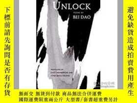 二手書博民逛書店罕見Unlock(《開鎖》Y28384 Bei Dao New