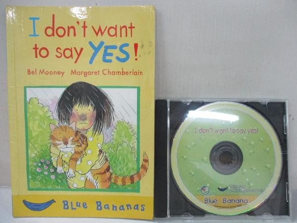 【書寶二手書T3/原文小說_HM6】I Don t Want to Say Yes!_Bel Mooney