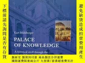二手書博民逛書店Palace罕見of Knowledge: A historical stroll through the mai