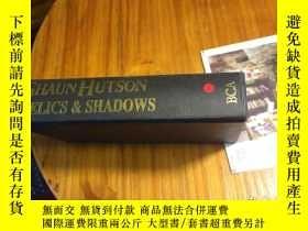 二手書博民逛書店英文原版罕見Relics & Shadows 遺物與陰影 ( 應