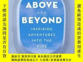二手書博民逛書店Above罕見and Beyond: Inspiring Adventures into the Blue-超越與