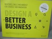 【書寶二手書T2/大學商學_ZDE】Design a Better Business: New Tools, Skill
