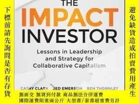 二手書博民逛書店The罕見Impact Investor: Lessons in Leadership and Strategy