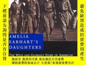 二手書博民逛書店Amelia罕見Earharts Daughters : The Wild and Glorious Story