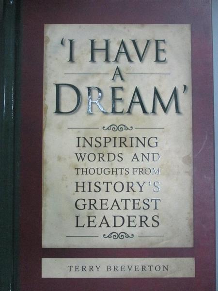 【書寶二手書T3/心靈成長_KPL】I HAVE A DREAM Inspiring Words & Thoug