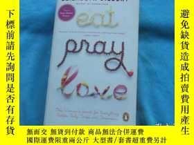 二手書博民逛書店(英文原版)罕見EAT ,PRAY,LOVE(吃,祈禱,愛,有中