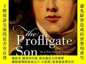 二手書博民逛書店The罕見Profligate Son: Or, A True