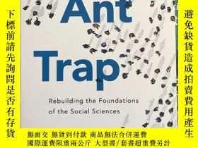 二手書博民逛書店The罕見Ant Trap: Rebuilding the fo