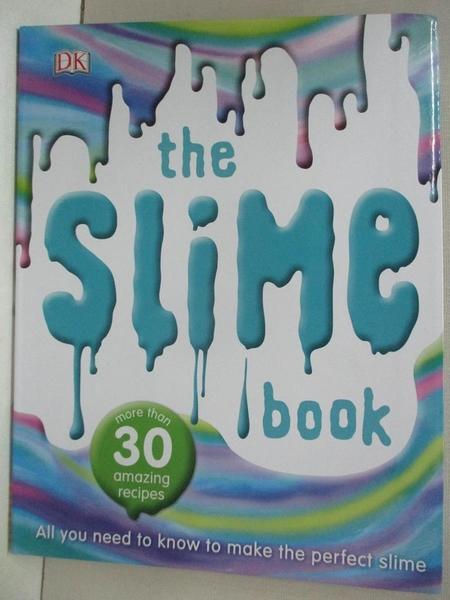 【書寶二手書T7/少年童書_KAH】The Slime Book_Dorling Kindersley Publishing Staff, Dynamo Ltd