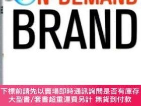 二手書博民逛書店The罕見On-Demand Brand: 10 Rules for Digital Marketing Succ