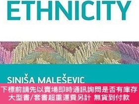 二手書博民逛書店The罕見Sociology Of EthnicityY255174 Sinisa Malesevic Sag