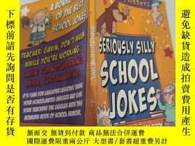 二手書博民逛書店seriously罕見silly school jokes 學校裏愚蠢的笑話Y200392