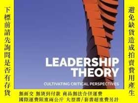 二手書博民逛書店Leadership罕見Theory: Cultivating Critical PerspectivesY4